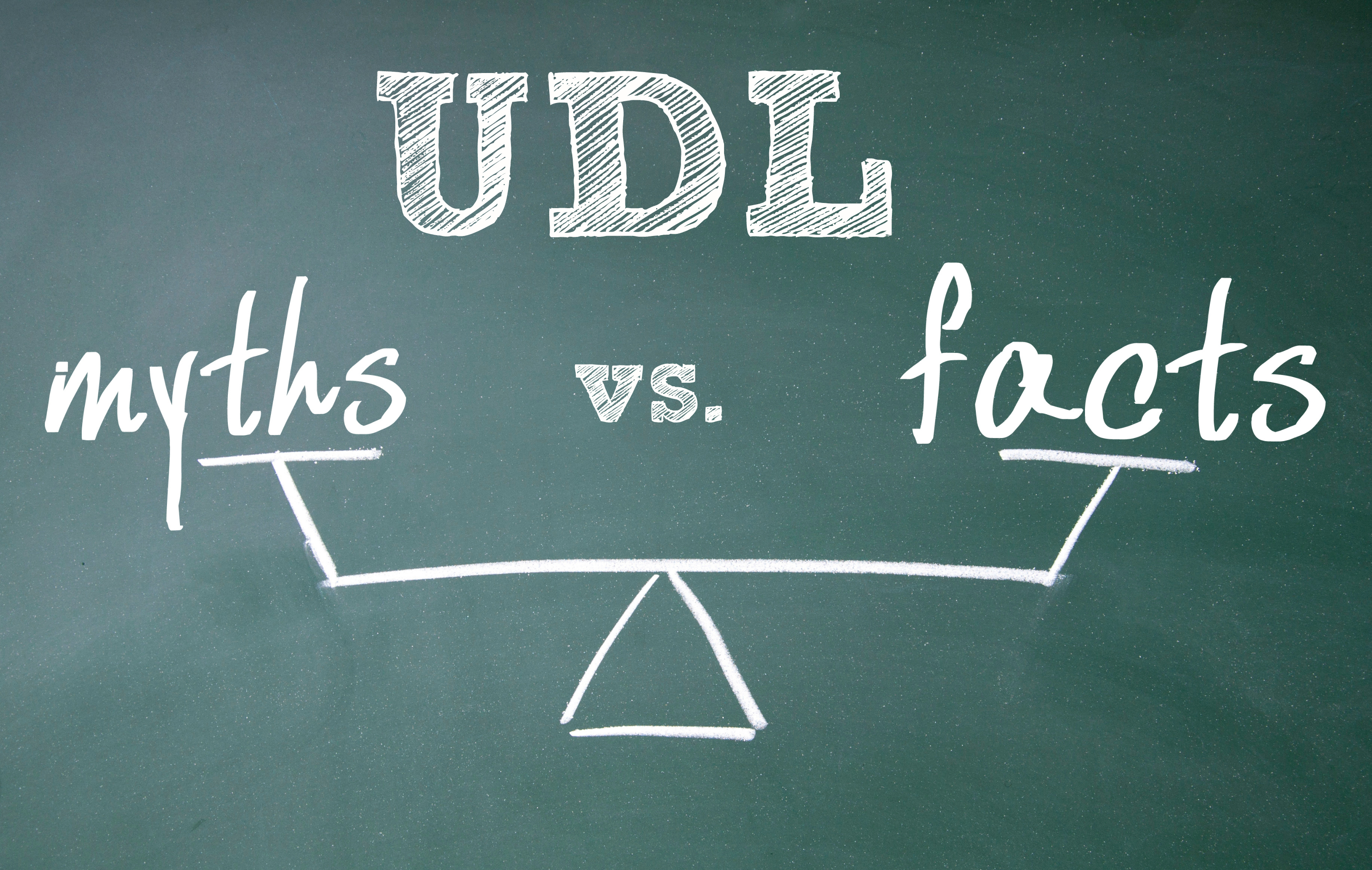 UDL myths vs. facts
