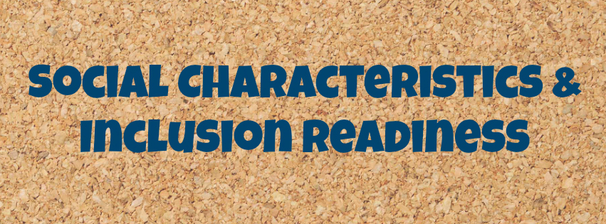social characteristics and inclusion readiness