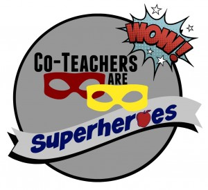 co-teachers are superheroes