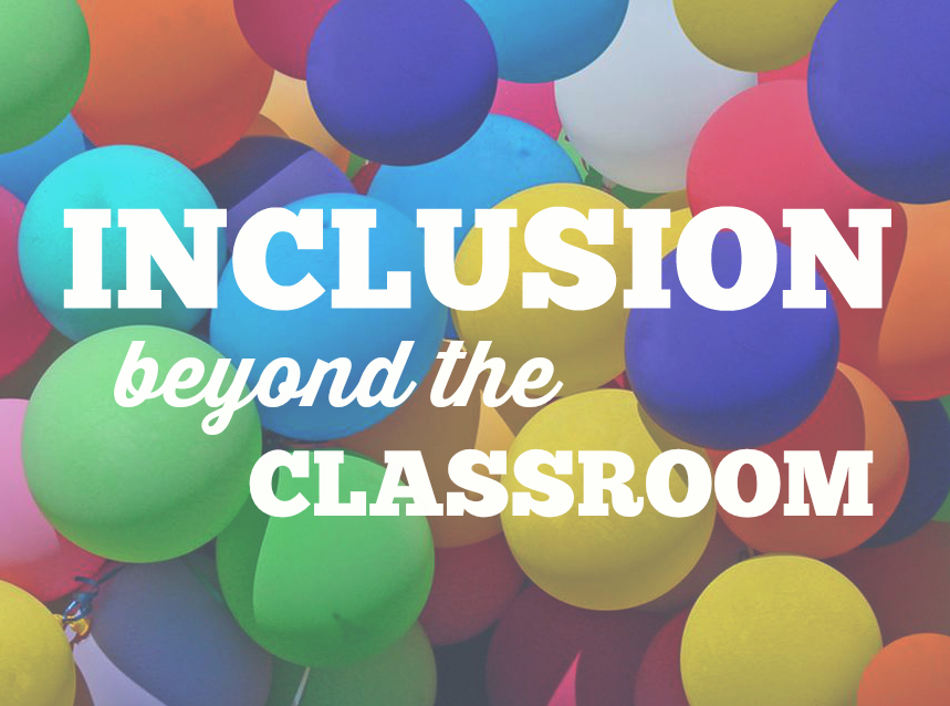 10 ways to improve inclusion beyond the classroom