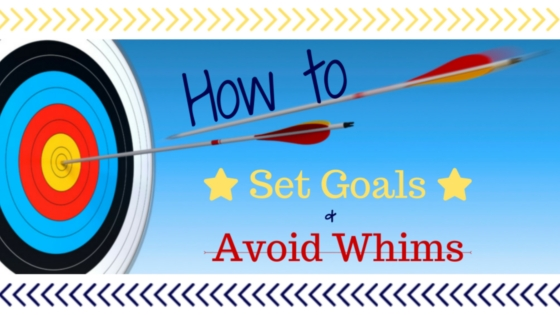 how to set goals and avoid whims