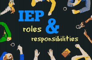 IEP roles and responsibilities