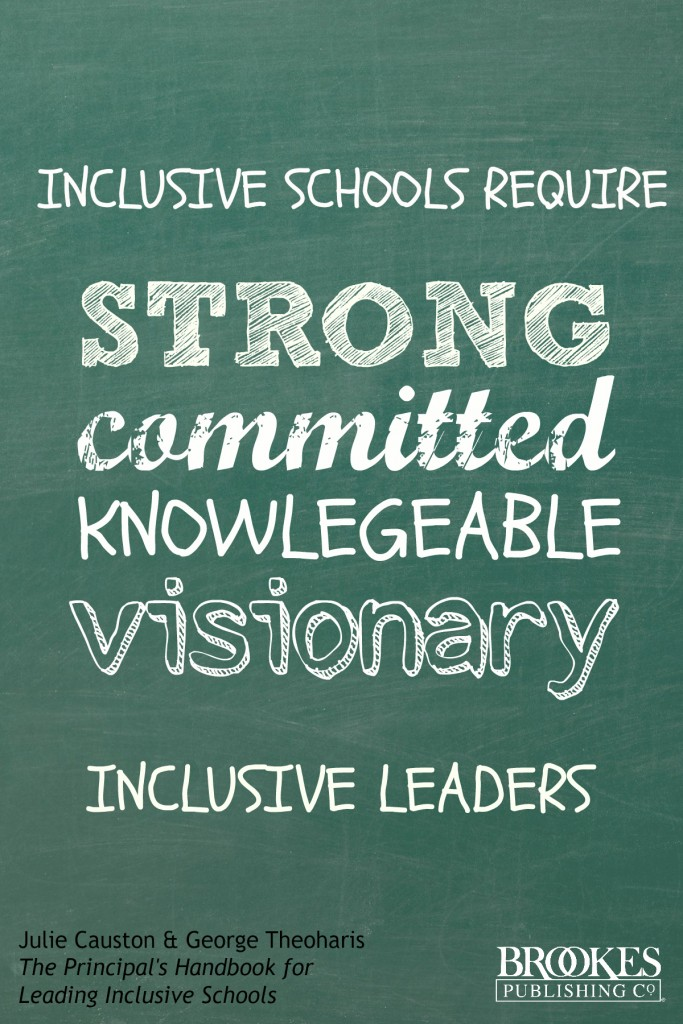 inclusive schools require strong committed knowledgeable visionary inclusive leaders