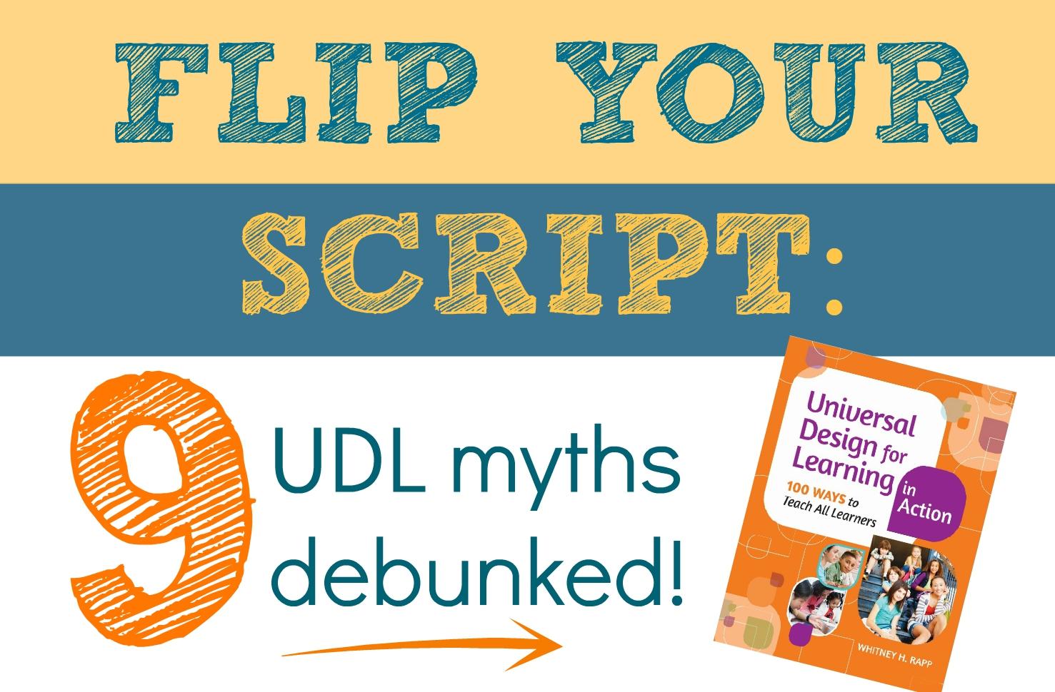 flip your script UDL myths debunked