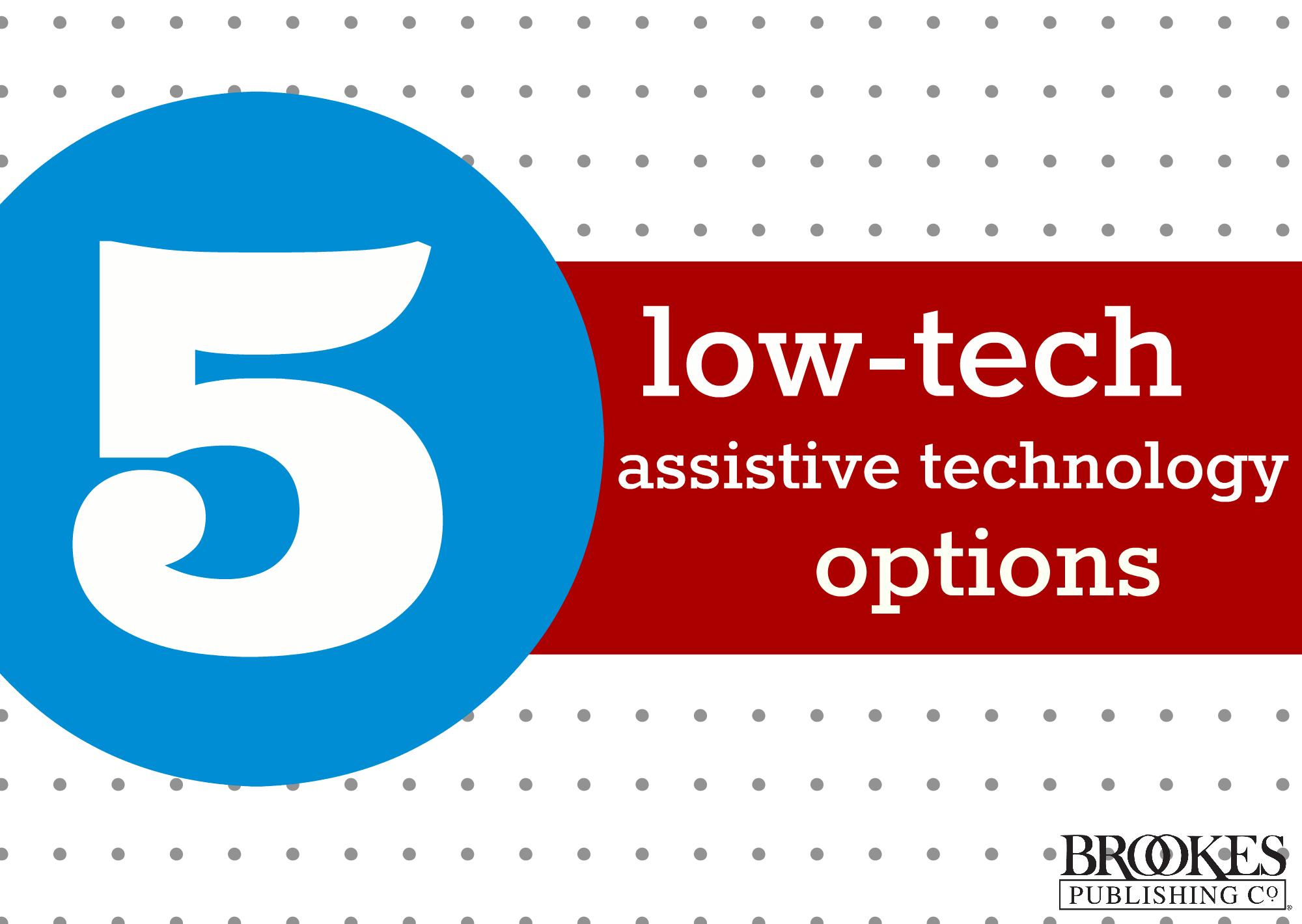 5 low-tech assistive technology options