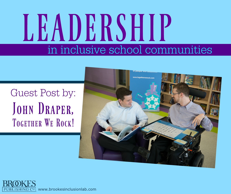 Inspiring Leadership to Create an Inclusive School Community John Draper Guest Post