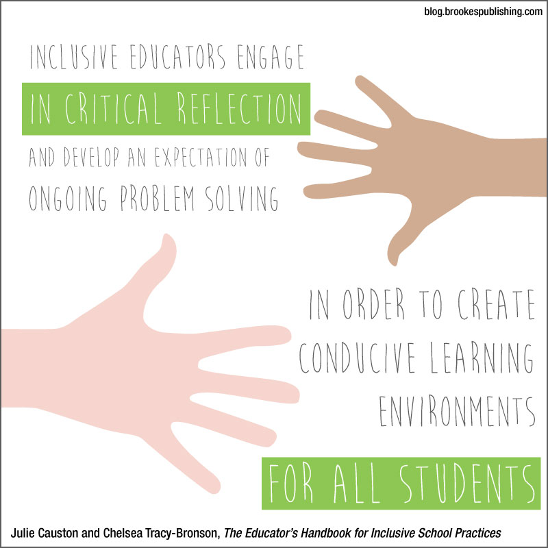Inclusive educators engage in critical reflection