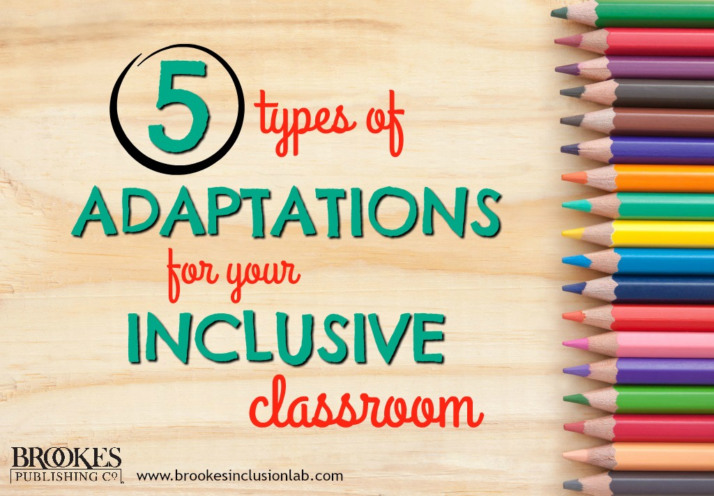 5 Types of Instructional Adaptations for Your Inclusive Classroom