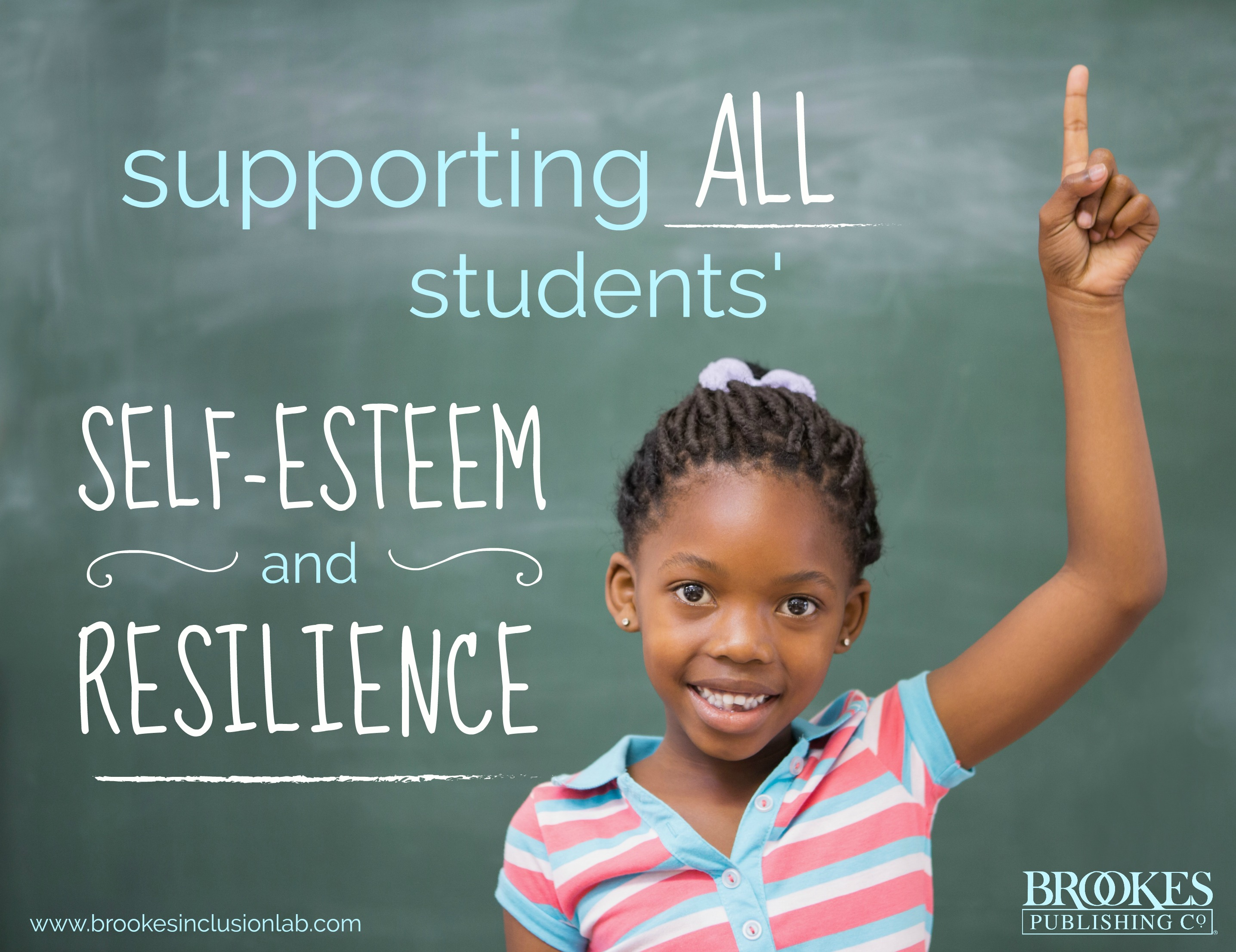 7 Ways to Foster Self-Esteem and Resilience in All Learners